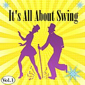 It's All About Swing, Vol. 3 by Various Artists