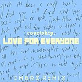 Love for Everyone (Embrz Remix) by courtship.