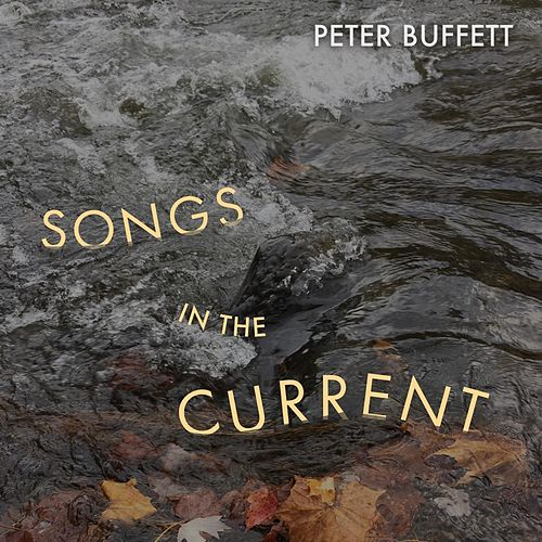 Songs in the Current by Peter Buffett