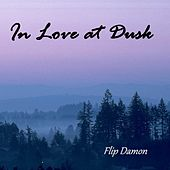 In Love at Dusk de Flip Damon