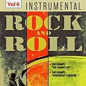 Instrumental Rock and Roll, Vol. 6 by The Champs