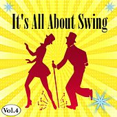 It's All About Swing, Vol. 4 by Various Artists