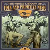 The World Library of Folk and Primitive Music on 78 Rpm Vol. 11, USA Pt. 4 by Various Artists