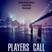 Player's Call by Oran Juice Jones