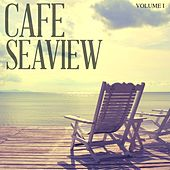 Cafe Seaview, Vol. 2 (Perfect Beach Bar & Lounge Music) by Various Artists