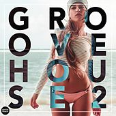 Groove House 2 by Various Artists