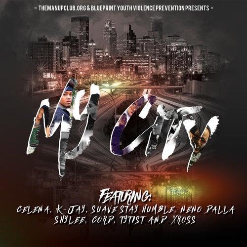 My City (feat. K-Jay, Suave Stay Humble, Neno Dalla, Shylee, Celena, Cord & Tytist) by Xross