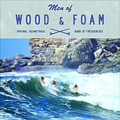 Men of Wood & Foam by Band of Frequencies