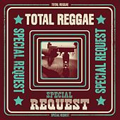 Total Reggae: Special Request (Remixes) by Various Artists