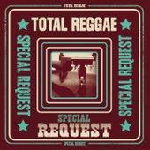 Total Reggae: Special Request (Remixes) von Various Artists