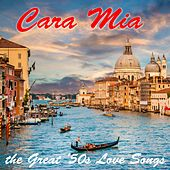 Cara Mia: The Great '50s Love Songs de Various Artists