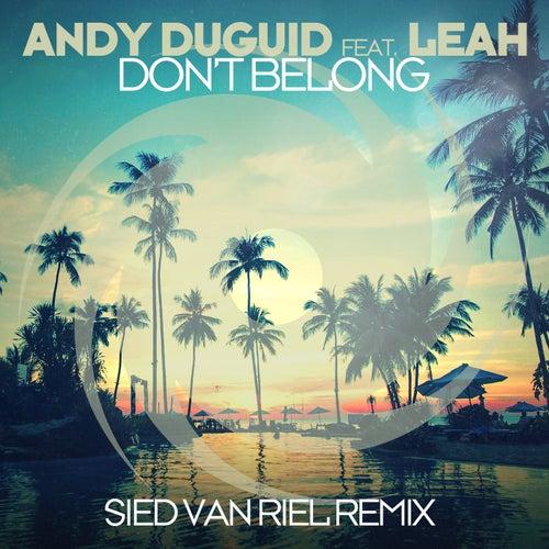 Don't Belong (Sied van Riel Remix) by Andy Duguid