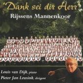 Dank sei dir Herr by Rijssens Mannenkoor