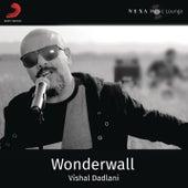 Wonderwall by Vishal Dadlani