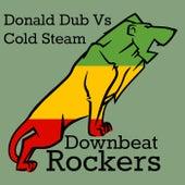 Donald Dub Vs Cold Steam von Downbeat Rockers