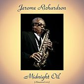 Midnight Oil (Remastered 2017) by Jerome Richardson