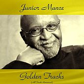 Junior Mance Golden Tracks (All Tracks Remastered) by Various Artists