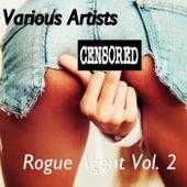 Rogue Agent, Vol. 2 von Various Artists