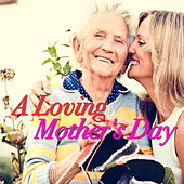 A Loving Mother's Day by Various Artists