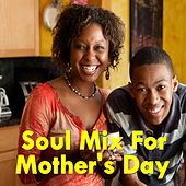 Soul Mix For Mother's Day de Various Artists