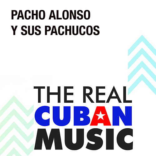 Pacho Alonso y Sus Pachucos (Remasterizado) by Pacho Alonso