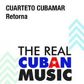 Retorna (Remasterizado) de Cuarteto Cubamar
