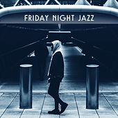 Friday Night Jazz – Relaxed Jazz, Instrumental Piano Sounds, Mellow Jazz von Gold Lounge