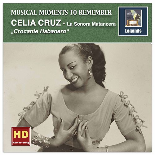 Musical Moments to Remember: Crocante Habanero – Celia Cruz Favorites by Celia Cruz
