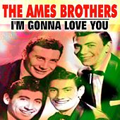 I'm Gonna Love You de The Ames Brothers