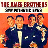 Sympathetic Eyes de The Ames Brothers