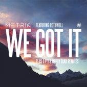 We Got It by Metrik