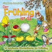 Der Frühling ist da - 20 schönste Kinderlieder im Frühling by Stephen Janetzko