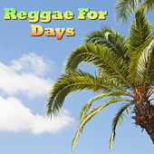 Reggae For Days by Various Artists