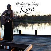 Ordinary Day by Kyra