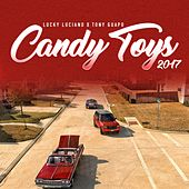 Candy Toys 2017 (feat. Tony Guapo) by Lucky Luciano