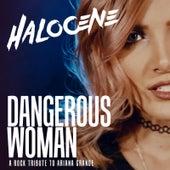 Dangerous Woman: A Rock Tribute to Ariana Grande by Halocene