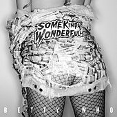 Some Kinda Wonderful by Betty Who