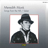 Monk: Songs from the Hill / Tablet by Meredith Monk