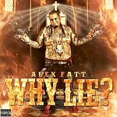Why Lie? by Alex Fatt