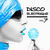 Disco Electrique, Vol. 7 by Various Artists