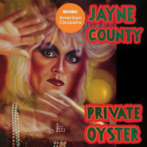 Amerikan Cleopatra/Private Oyster by Jayne County