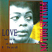 Love Was All I Had by Phyllis Dillon