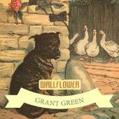 Wallflower van Grant Green