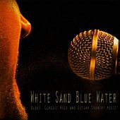 White Sand Blue Water by Various Artists
