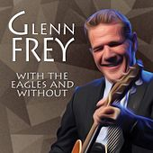 With The Eagles And Without de Glenn Frey
