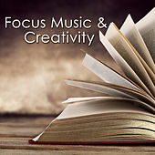 Focus Music & Creativity – Instrumental Songs for Studying, New Age Music to Improve Concentration, Fast Reading & Learning by Concentration Music Ensemble