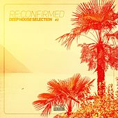 Re:Confirmed - Deep House Selection, Vol. 2 von Various Artists