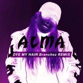 Dye My Hair (Branchez Remix) by ALMA