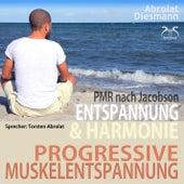 Progressive Muskelentspannung nach Jacobson - PMR - Entspannung & Harmonie von Torsten Abrolat
