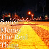 The Real Thing de Sauce Money